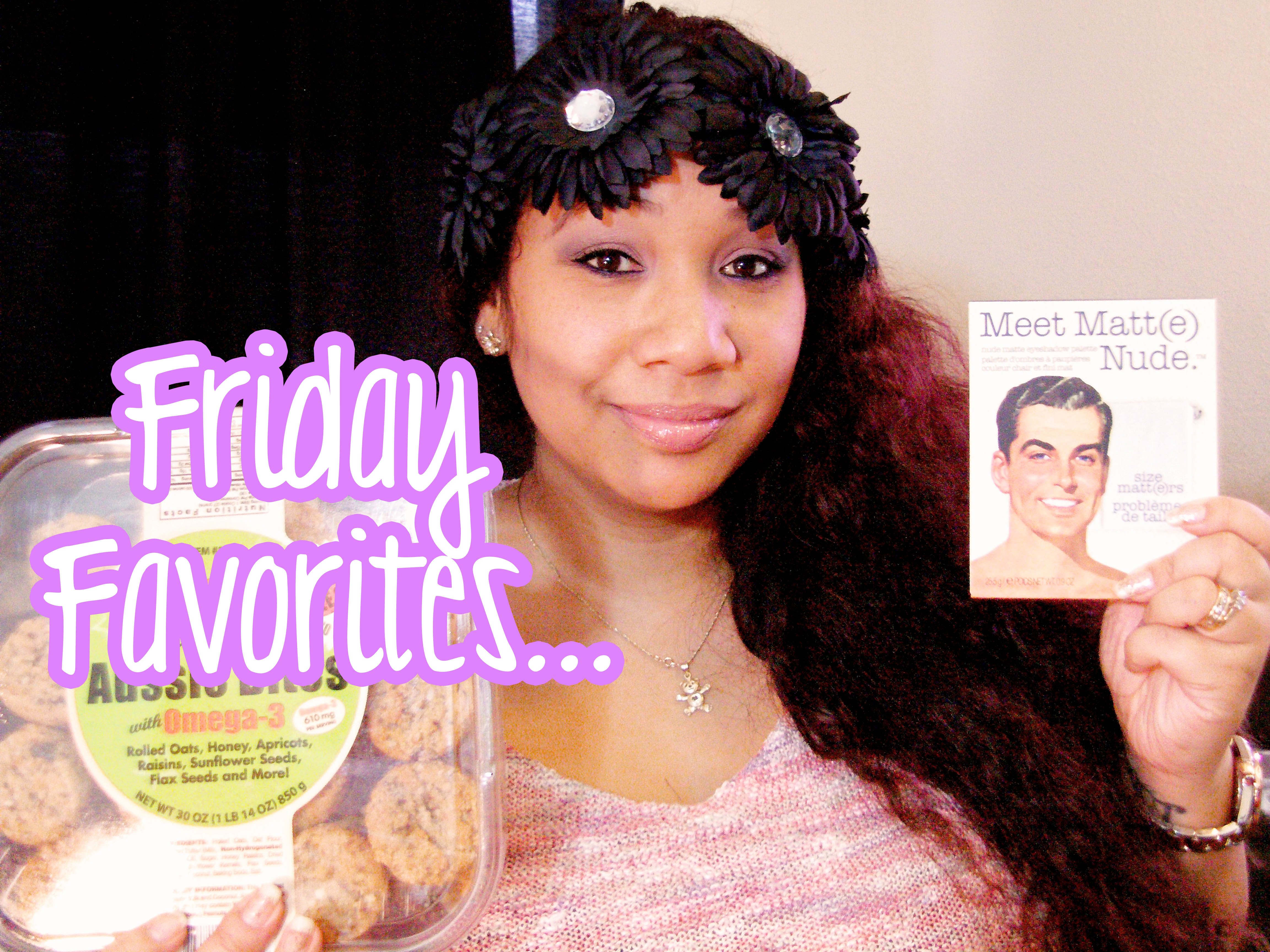 Friday favorites oh yay chit chat cosmetic goodies at