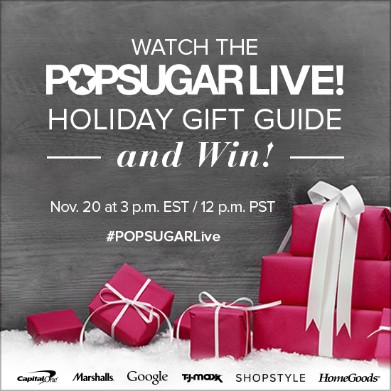 POPSUGAR Live! Holiday Gift Guide