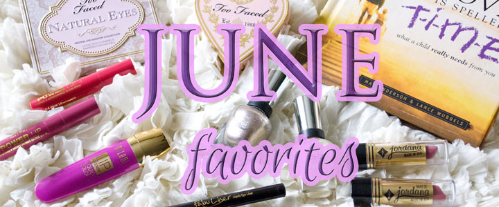 MONTHLY BEAUTY & LIFESTYLE FAVORITES – June 2014