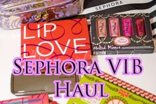 Sephora VIB Haul 2014