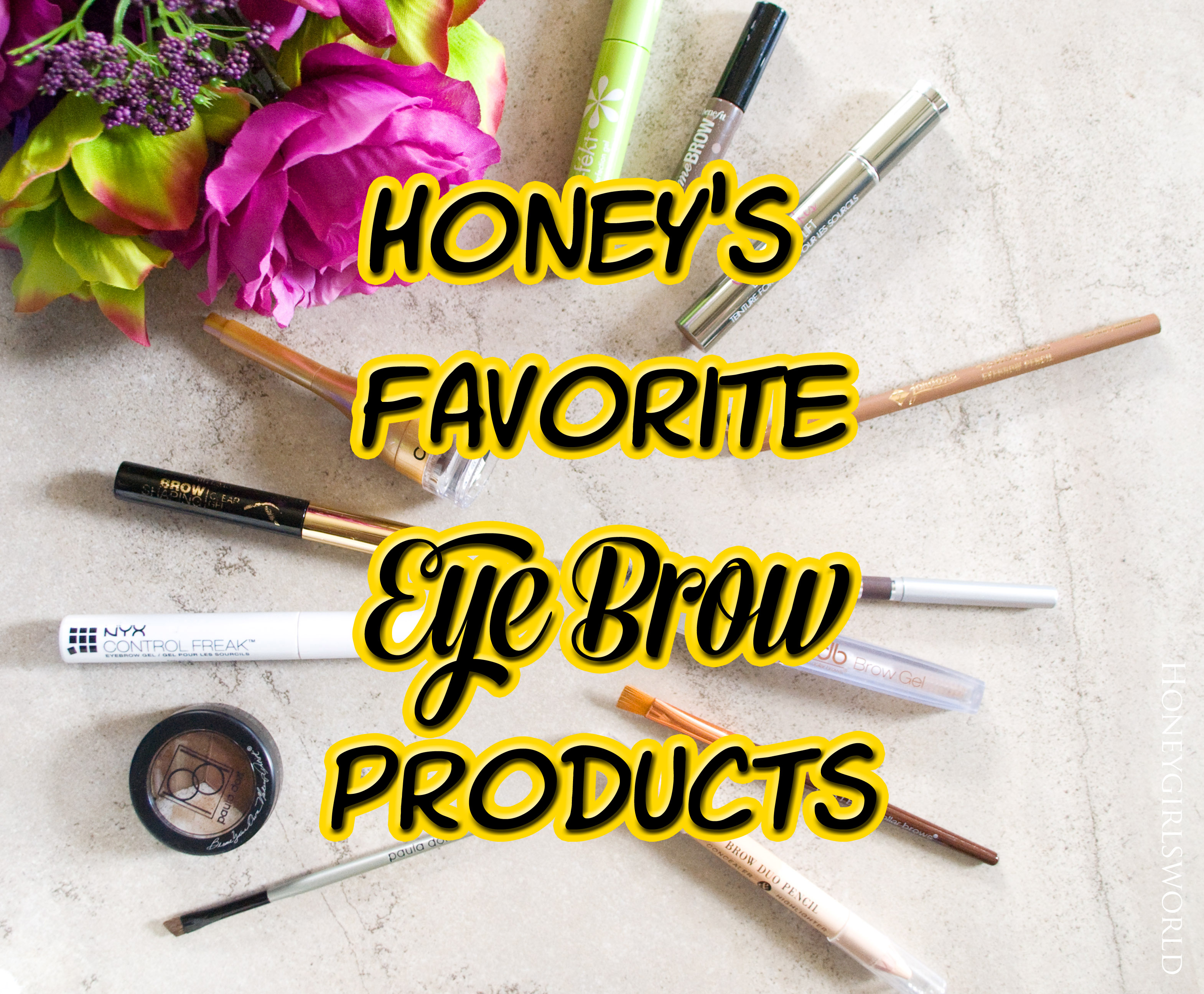 Honey's Favorite Eye Brow Products – Beauty Blogger Collaboration