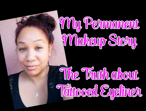 My Permanent Makeup Story - My Truth About Tattooed Eyeliner