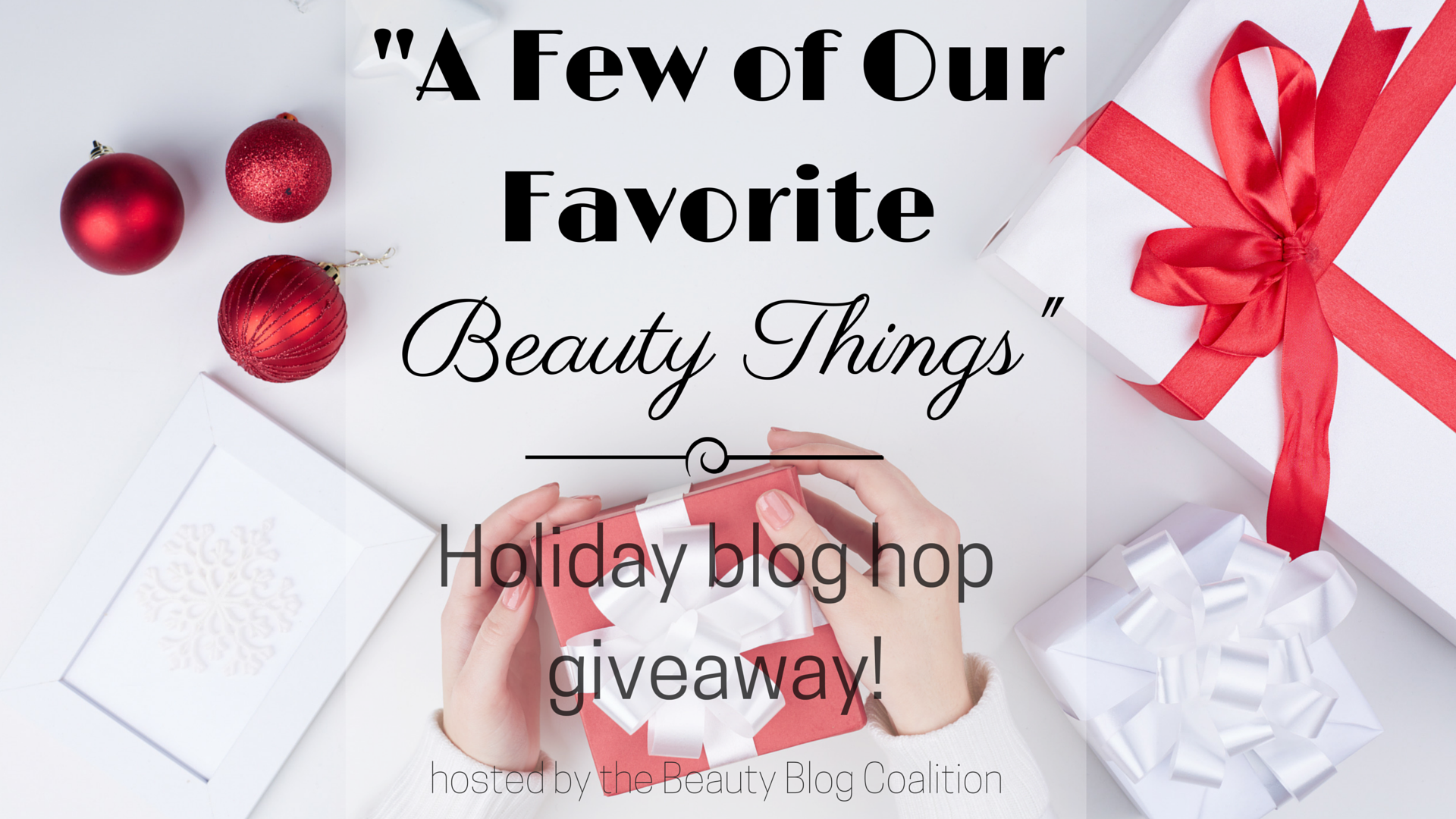My Favorite Things Giveaway – Holiday Beauty Blog Coalition Blog Hop