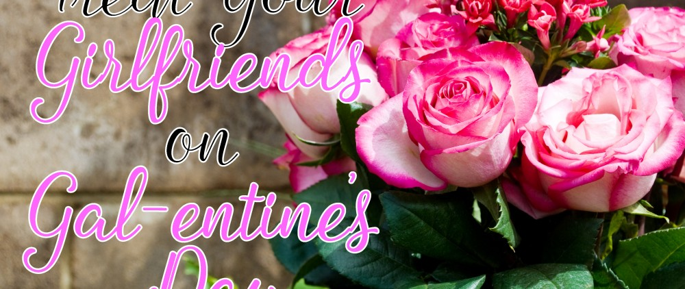 valentine's day, girl's day, girl's night out, gal-entines, fun, women, diy, valentine's day ideas,