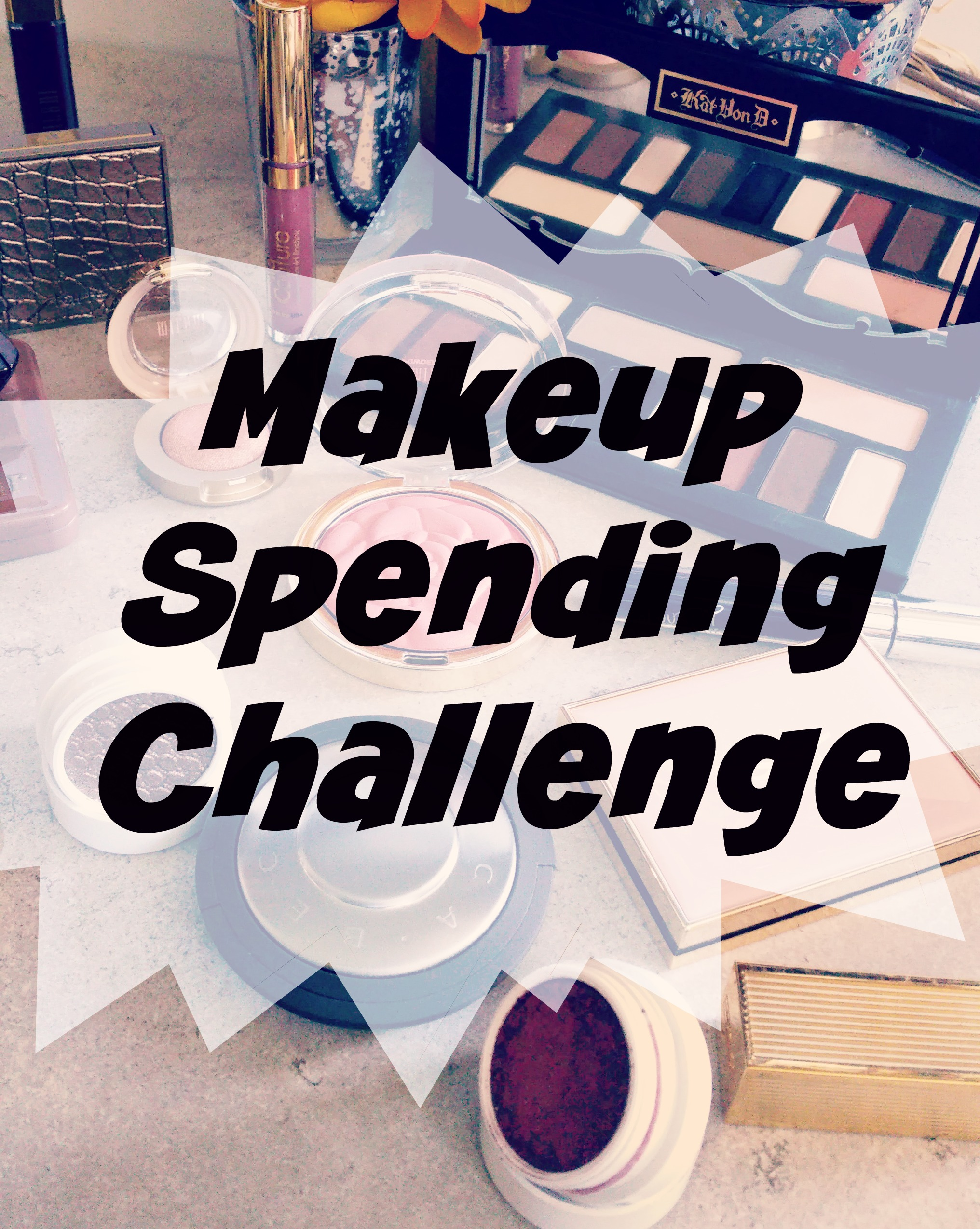 Makeup Spending Challenge - The Dreaded No Buy, no spend, makeup haul,