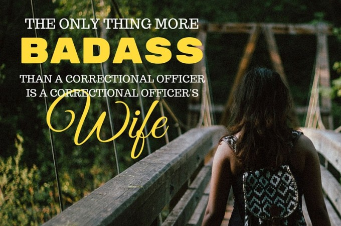 Confessions of a Corrections Officer's Wife – What it is Like to be a CO's Spouse
