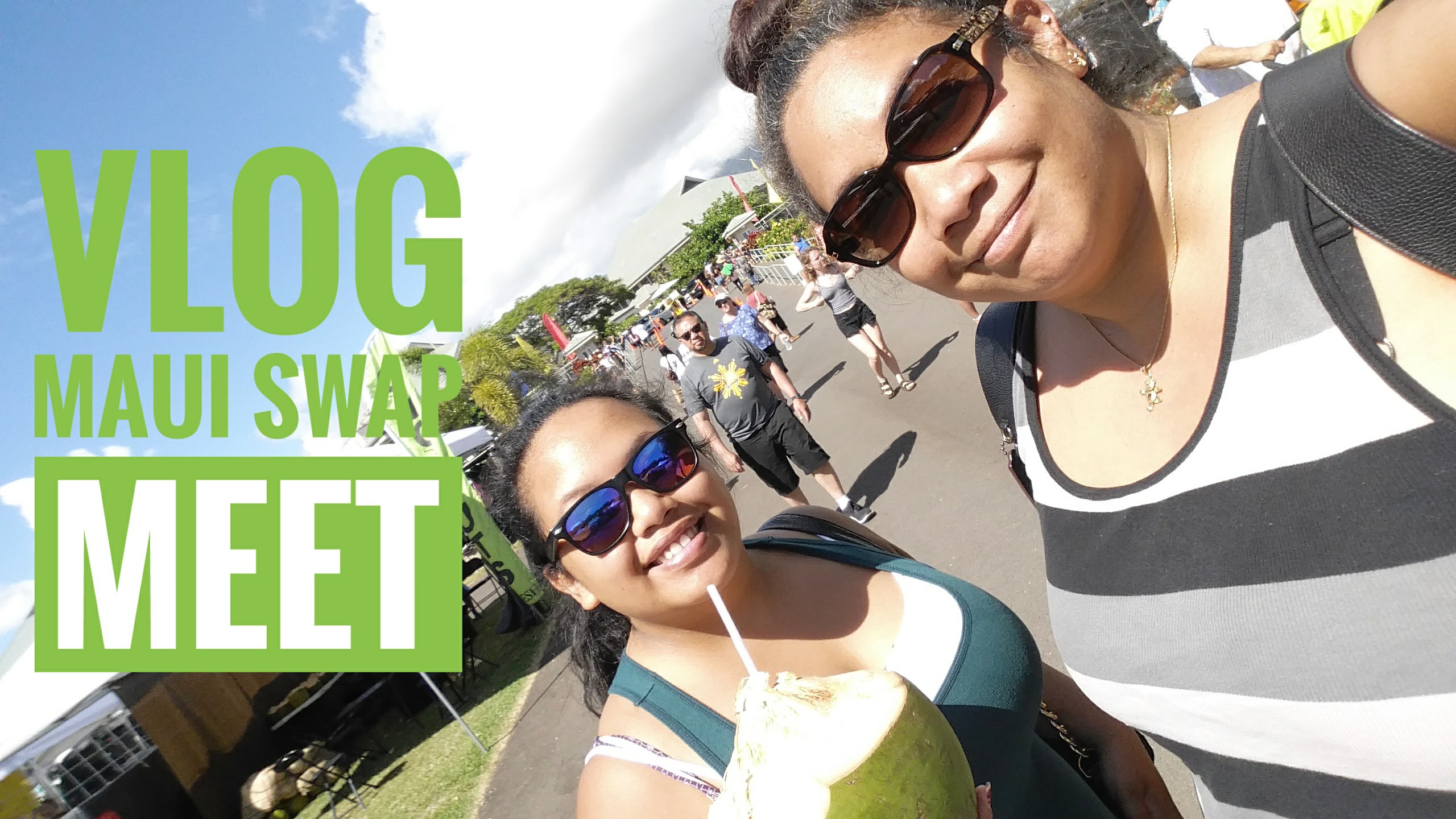 I'm Back With a New Video – A Day In The Life, Maui Vlog – Maui Swap Meet