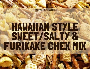 Lockdown Snacks – Easy Furikake Chex Mix (includes basic Chex Mix) Hawaii Style